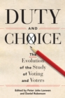 Duty and Choice : The Evolution of the Study of Voting and Voters - eBook