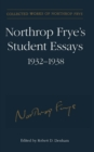 Northrop Frye's Student Essays, 1932-1938 - eBook