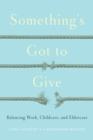 Something's Got to Give : Balancing Work, Childcare and Eldercare - eBook