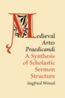 Medieval 'Artes Praedicandi' : A Synthesis of Scholastic Sermon Structure - eBook