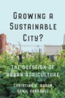 Growing a Sustainable City? : The Question of Urban Agriculture - eBook