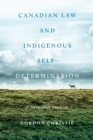 Canadian Law and Indigenous Self‐Determination : A Naturalist Analysis - eBook