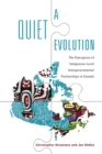 A Quiet Evolution : The Emergence of Indigenous-Local Intergovernmental Partnerships in Canada - eBook