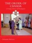 The Order of Canada : Its Origins, History, and Developments - eBook