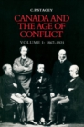 Canada and the Age of Conflict : Volume 1: 1867-1921 - eBook