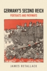 Germany's Second Reich : Portraits and Pathways - Book