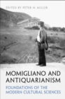 Momigliano and Antiquarianism : Foundations of the Modern Cultural Sciences - Book