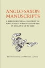 Anglo-Saxon Manuscripts : A Bibliographical Handlist of Manuscripts and Manuscript Fragments Written or Owned in England Up to 1100 - Book