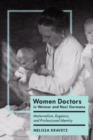 Women Doctors in Weimar and Nazi Germany : Maternalism, Eugenics, and Professional Identity - eBook