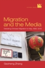 Migration and the Media : Debating Chinese Migration to Italy, 1992-2012 - eBook