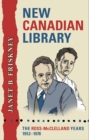 New Canadian Library : The Ross-McClelland Years, 1952-1978 - eBook