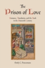 The Prison of Love : Romance, Translation, and the Book in the Sixteenth Century - eBook