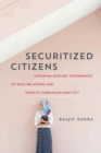 Securitized Citizens : Canadian Muslims' Experiences of Race Relations and Identity Formation Post-9/11 - Book
