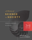 A History of Science in Society : From Philosophy to Utility - Book