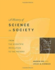 A History of Science in Society, Volume II : From the Scientific Revolution to the Present - Book