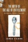 The Myth of the Age of Entitlement : Millennials, Austerity, and Hope - Book