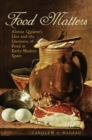 Food Matters : Alonso Quijano's Diet and the Discourse of Food in Early Modern Spain - Book