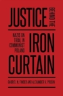 Justice Behind the Iron Curtain : Nazis on Trial in Communist Poland - Book
