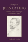 The Epic of Juan Latino : Dilemmas of Race and Religion in Renaissance Spain - Book