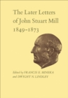 The Later Letters of John Stuart Mill 1849-1873 : Volumes XIV-XVII - eBook