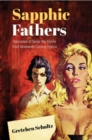 Sapphic Fathers : Discourses of Same-Sex Desire from Nineteenth-Century France - Book