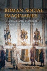 Roman Social Imaginaries : Language and Thought in the Context of Empire - Book