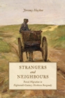 Strangers and Neighbours : Rural Migration in Eighteenth-Century Northern Burgundy - Book
