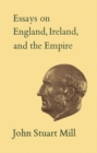 Essays on England, Ireland, and Empire : Volume VI - eBook