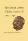 The Earlier Letters of John Stuart Mill 1812-1848 : Volumes XII-XIII - eBook