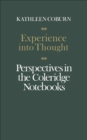 Experience into Thought : Perspectives in the Coleridge Notebooks - eBook