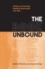 The Book Unbound : Editing and Reading Medieval Manuscripts and Texts - eBook