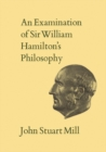An Examination of Sir William Hamilton's Philosophy : Volume IX - eBook