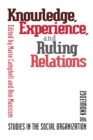Knowledge, Experience, and Ruling : Studies in the Social Organization of Knowledge - eBook