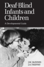 Deaf-Blind Infants and Children : A Developmental Guide - eBook