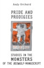 Pride and Prodigies : Studies in the Monsters of the Beowulf Manuscript - eBook