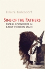 Sins of the Fathers : Moral Economies in Early Modern Spain - eBook