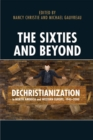 The Sixties and Beyond : Dechristianization in North America and Western Europe, 1945-2000 - eBook