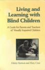 Living and Learning with Blind Children : A Guide for Parents and Teachers of Visually Impaired Children - eBook