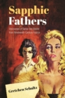 Sapphic Fathers : Discourses of Same-Sex Desire from Nineteenth-Century France - eBook