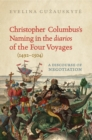 Christopher Columbus's Naming in the 'diarios' of the Four Voyages (1492-1504) : A Discourse of Negotiation - eBook