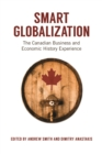 Smart Globalization : The Canadian Business and Economic History Experience - eBook