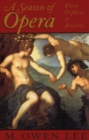 A Season of Opera : From Orpheus to Ariadne - eBook