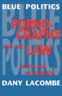 Blue Politics : Pornography and the Law in the Age of Feminism - eBook
