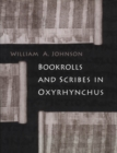 Bookrolls and Scribes in Oxyrhynchus - eBook