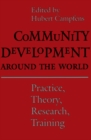 Community Development Around the World : Practice, Theory, Research, Training - eBook