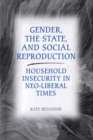 Gender, the State, and Social Reproduction : Household Insecurity in Neo-Liberal Times - eBook