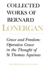 Grace and Freedom : Operative Grace in the Thought of St.Thomas Aquinas - eBook