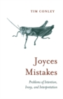 Joyces Mistakes : Problems of Intention, Irony, and Interpretation - eBook