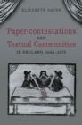 'Paper-contestations' and Textual Communities in England, 1640-1675 - eBook