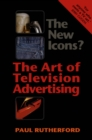 The New Icons? : The Art of Television Advertising - eBook